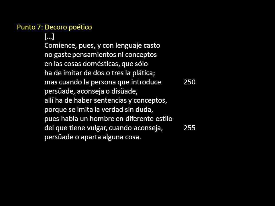 Punto 7: Decoro poético […] Comience, pues, y con lenguaje casto. no gaste pensamientos ni conceptos.